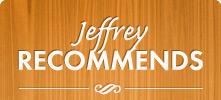 Jeffrey Recommends